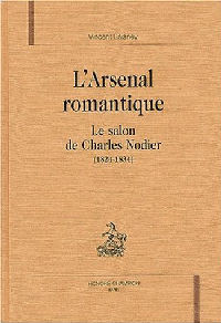 L'arsenal romantique. le salon de charles nodier (1824-1834)